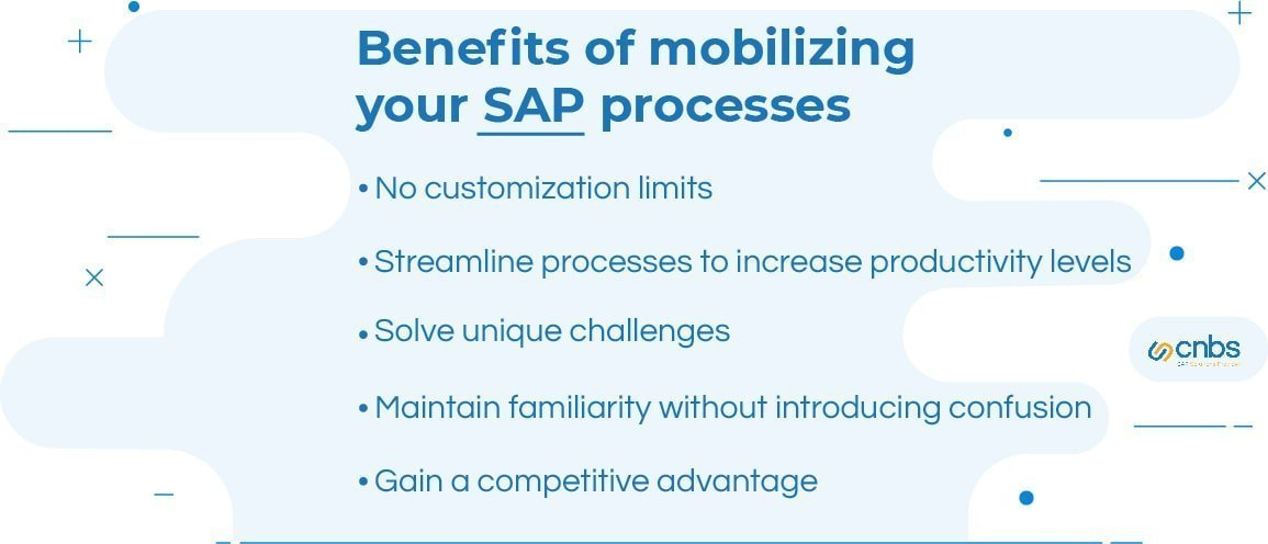 CNBS 5 Benefits of mobilizing your SAP Processes